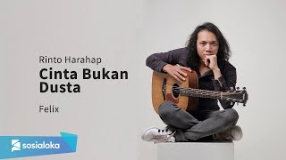 Download RINTO HARAHAP - CINTA BUKAN DUSTA | FELIX IRWAN