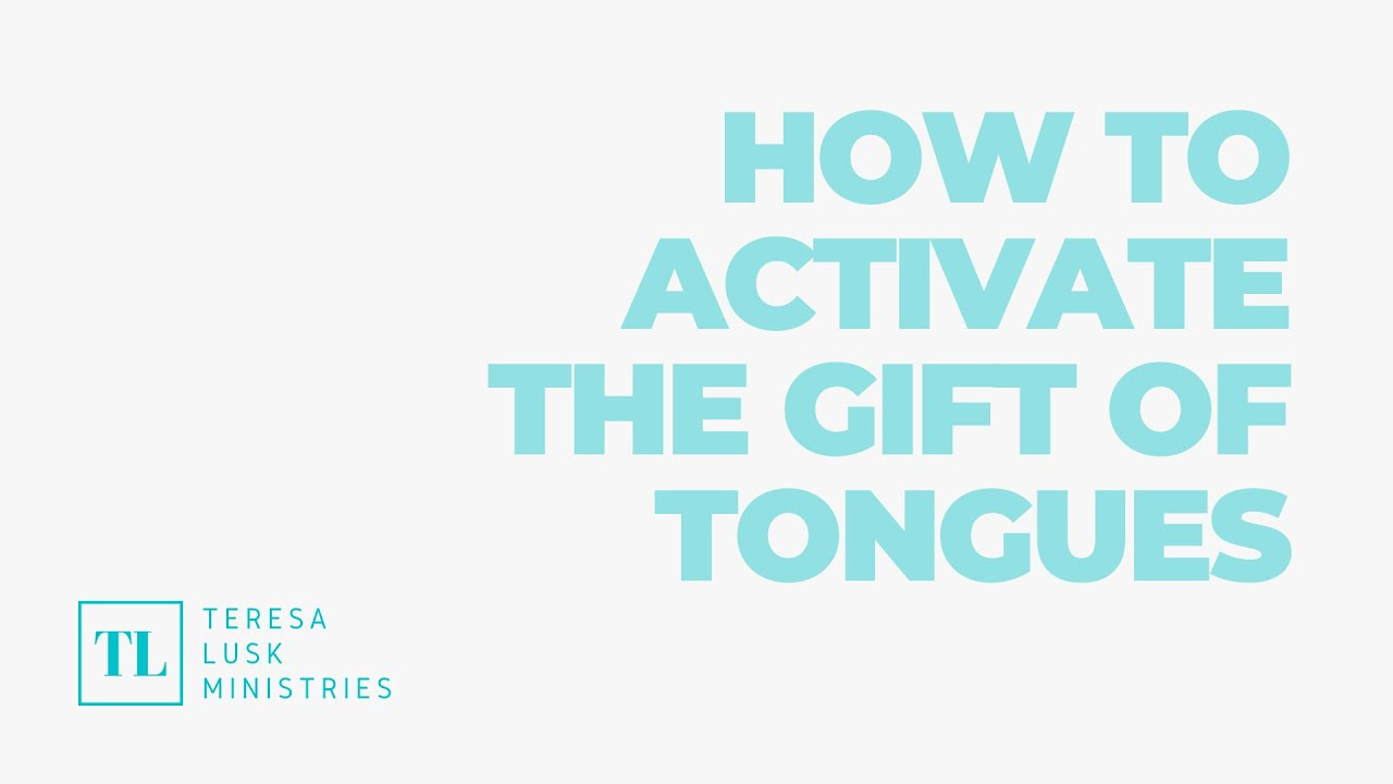 How to Activate the Gift of Tongues