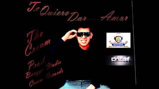 TE QUIERO DAR  - THE CREAM (PROD. BANGGU STUDIO - CREAM RECORDS) Thumbnail