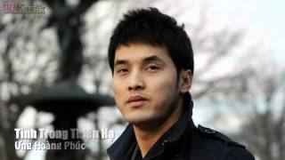 Tình Trong Thiên Hạ - Ưng Hoàng Phúc [MV Fanmade] ♥♪ *¨¨♫*•♪ღ♪