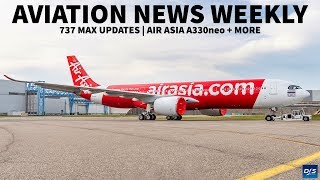 737 MAX NEWS - A330neo | Aviation News Weekly