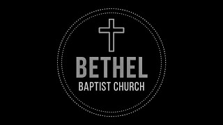 Bethel Baptist Service - October 11 2020