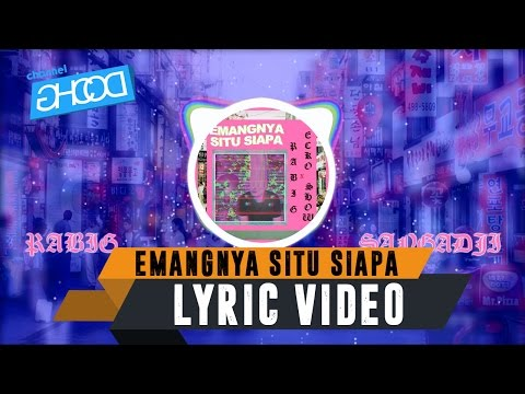 RABIG - Emangnya Situ Siapa (ft. ECKO SHOW) [ Lyric Video ]