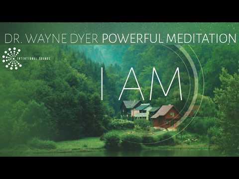 dr.-wayne-dyer-'i-am-that-i-am'-(powerful-meditation)