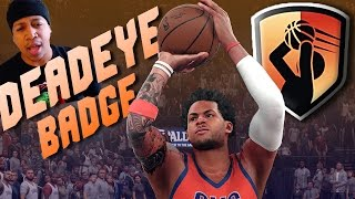 HOW TO GET DEADEYE Without VOLUME SHOOTER  / Badge Hunter - NBA 2K16