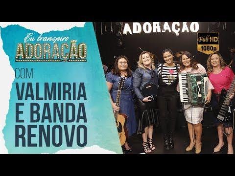 Eu Transpiro Adoração | Programa 78 | (07/12/18) Part. Valmiria Mendes E Banda Renovo