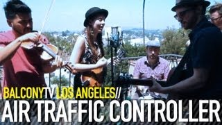 AIR TRAFFIC CONTROLLER - YOU KNOW ME (BalconyTV)