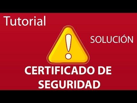 Como solucionar el Error de Certificado de Seguridad