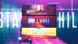 Stay A While vs. Boomerang (Laxxtrak Mashup)