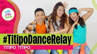 #TitipoDanceRelay by Titipo Titipo | Dance Fitness for KIDS | Live Love Party™