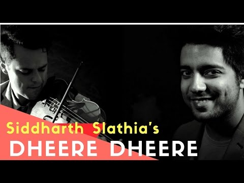 Siddharth Slathia - 'Dheere Dheere Se' Unplugged Cover feat. Rob Landes