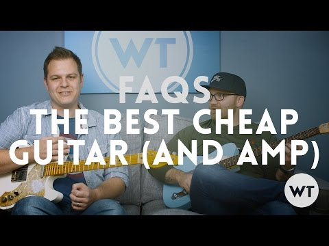 FAQs - The BEST Cheap Guitar and Amp