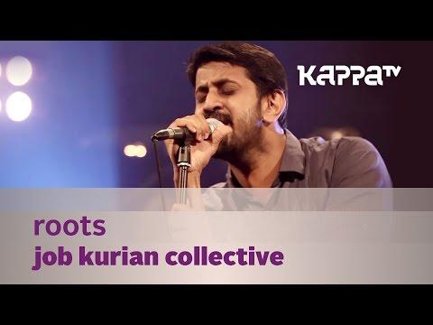 Roots - Job Kurian Collective - Music Mojo Season 3 - KappaTV