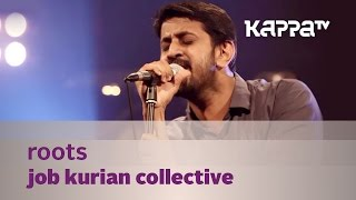 Roots - Job Kurian Collective - Music Mojo Season 3 - KappaTV