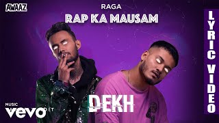 Dekh - Official Lyric Video | Raga | Dekh ft. Yawar