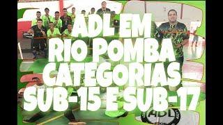 ADL EM RIO POMBA CATEGORIAS SUB-15 E SUB-17  *1°Copa América De Futsal*