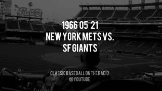 1966 05 22 New York Mets at SF Giants Complete OTR Broadcast
