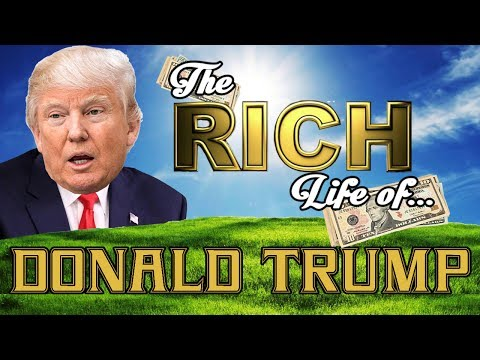 DONALD TRUMP - The RICH LIFE - Net Worth 2017 S.1 Ep. 5