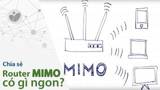 Tinhte.vn - Router MIMO có gì ngon?
