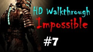 """Dead Space 1"", HD walkthrough (Impossible), Chapter 7 - Into the Void"