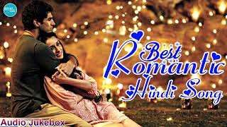 BOLLYWOOD LOVE SONGS 2018 Romantic Hindi Songs 2018 Hindi Heart Touching Songs Love Songs
