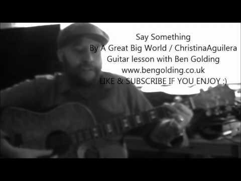 Say something I\'m giving up on you guitar lesson with chords - YouTube