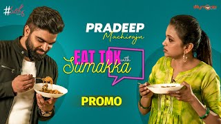 Pradeep Machiraju Promo || EAT  TOK with Sumakka || Silly Monks