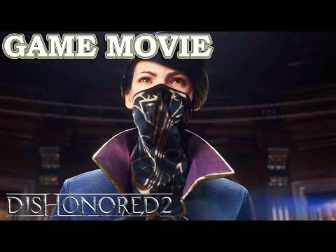 Dishonored 2 - All Cutscenes Game Movie - Full Walkthrough Gameplay Part 1 No Commentary