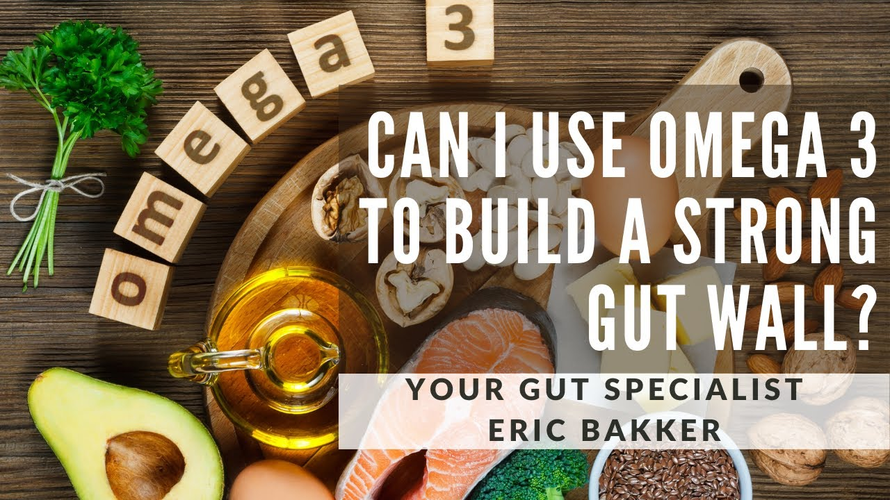 Can I Use Omega 3 To Build A Strong Gut Wall? I Have Leaky Gut