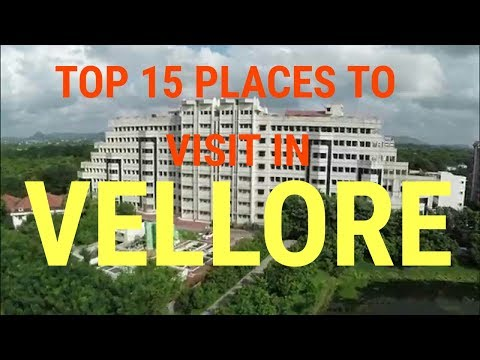 TOP 15 PLACES TO VISIT IN VELLORE