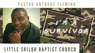 I'm A Survivor| | Pastor Anthony Fleming| LSBC