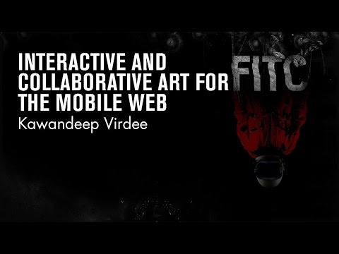 Kawandeep Virdee - Interactive and Collaborative Art for the Mobile Web