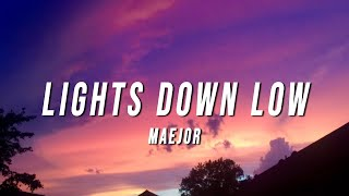 Maejor - Lights Down Low (TikTok Remix) [Lyrics]