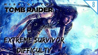 Rise Of The Tomb Raider Blind Gameplay Extreme Survivor Difficulty Part 8