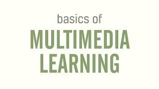 Basics of Multimedia Learning