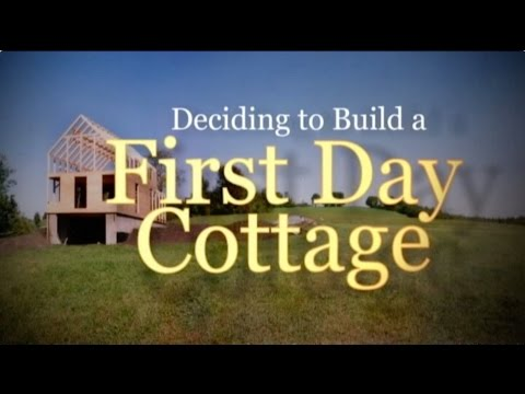 Deciding to Build a FirstDay Cottage