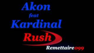 Akon feat Kardinal - Rush Rush - Lyrics