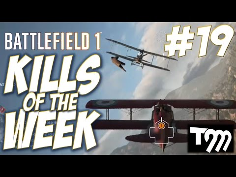 Battlefield 1 - KILLS OF THE WEEK #19