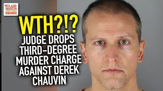 Judge Drops Third-Degree Murder Charge Against Derek Chauvin The Cop Charged In George Floyd Killing