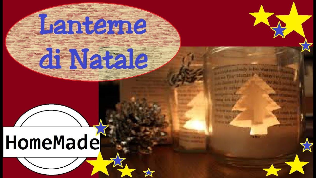 Diy speciale natale lanterna natalizia youtube - Lanterne portacandele fai da te ...