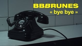BB BRUNES - Bye Bye [Clip Officiel]