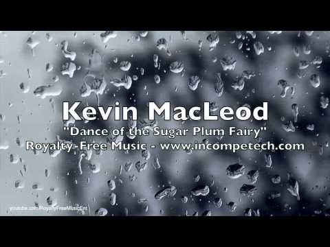30 Minutes of Kevin MacLeod - Dance of the Sugar Plum Fairy - Royalty-Free Music (Tchaikovsky)