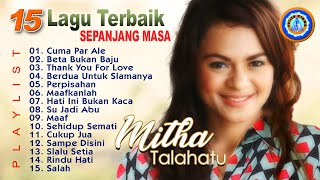 Download 15 Lagu Ambon Terbaik Terpopuler - Mitha Talahatu | Lagu Ambon Terbaru | Full Album