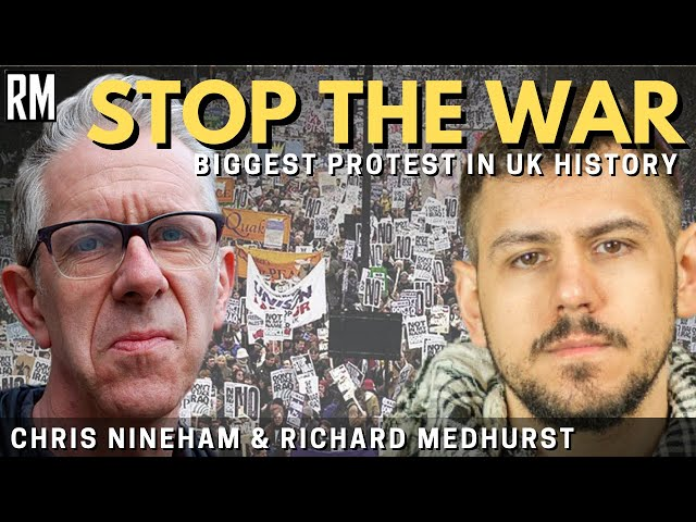 Organizing the Biggest Protest in UK History | Chris Nineham from the Stop the War Coalition
