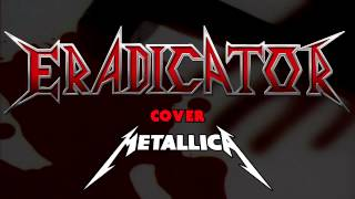 ERADICATOR Seek And Destroy METALLICA COVER