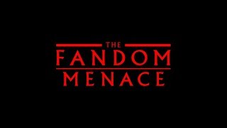 What is the Fandom Menace?