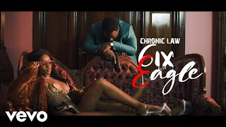 Chronic Law - 6iX EAGLE (Official Video)