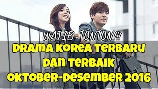Video 12 Drama Korea Terbaru dan Terbaik Selama Oktober-Desember 2016 download MP3, 3GP, MP4, WEBM, AVI, FLV Januari 2018