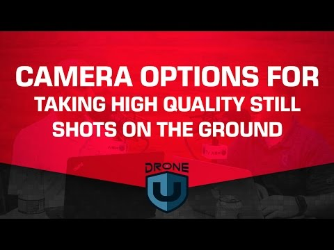 Camera options for taking high quality still shots on the ground