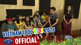 VIETNAM IDOL KIDS 2016 - HẬU TRƯỜNG.... BỐNG BỐNG BANG BANG